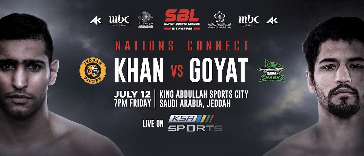 Khan vs  Goyat - July 12 - Saudi Arabia @ King Abdullah Sports City in Jeddah | Jeddah | Makkah Province | Saudi Arabia