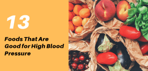 13 Foods That Are Good for High Blood Pressure People