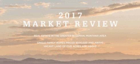 2017 Bozeman Real Estate Market Report