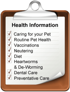 A checklist of important health information for your pet: caring for your pet, routine pet health, vaccinations, neutering, diet, heartworms & de-worming, dental care, preventative care.