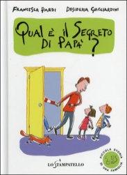"""""""Qual è il segreto di papà?"""" - Pardi/Guicciardini"""". Casa Editrice """"Lo Stampatello. Lingua italiana."""