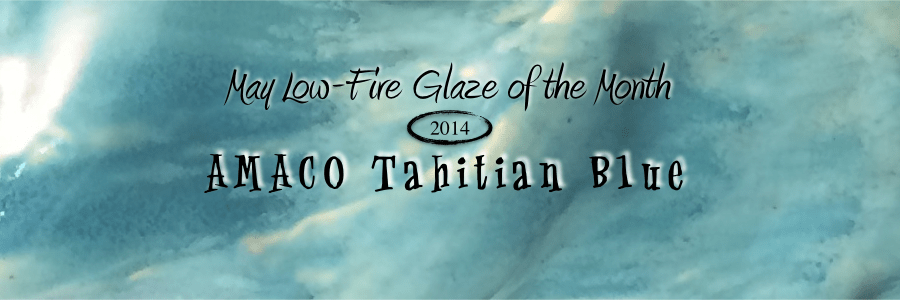 Tahitian Blue – May Low-Fire Glaze of the Month