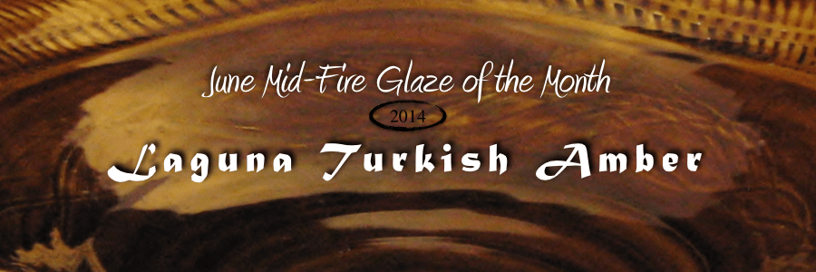 Turkish Amber, Mid-Fire Glaze of the Month