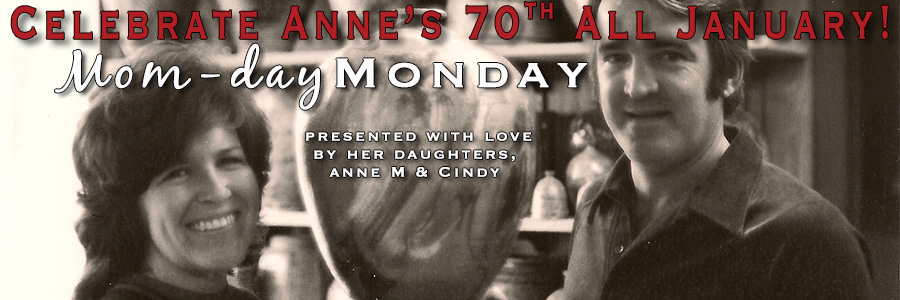 Celebrate Anne's 70th with Mom-day Monday specials