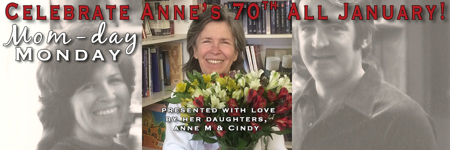 Anne's 70th Specials – Mom-day Monday #4