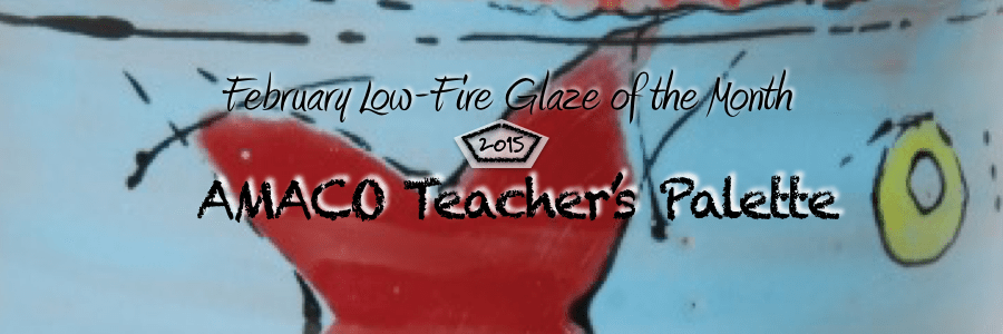 February Low-Fire Glaze of the Month – AMACO Teacher's Palette!
