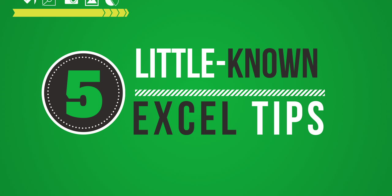 5 Little-Known Excel Tips That Will Make You Look Smarter Than Your Co-Workers