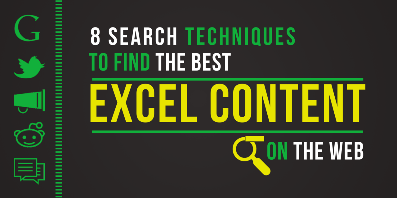 8 Search Techniques You Can Use Right Now to Find the Best Excel Content On The Internet