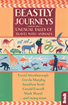 Beastly Journeys by Jonathan Scott, David Attenborough, Gerald Durrell, Mark Shand and Dervla Murphy