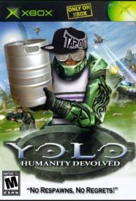 Back in my days kids didnt yolo but halo