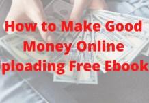 How To Make Good Money Online Uploading Free Ebooks 2020
