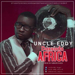 """Uncle Eddy – """"Dakkada Africa"""""""