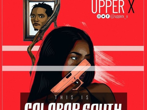 [MP3 Download] Upper X – 'This Is Calabar South'