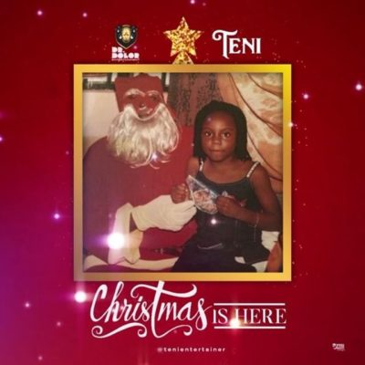 "[Mp3, Video] Teni - ""Christmas Is Here"""
