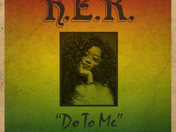 H.E.R. – Do To Me