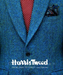 Harris Tweed: The Story of the Greatest Cloth of All
