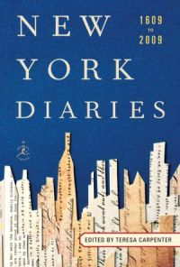 New York Diaries 1609 To 2009 Public Library This Dimensional Mosaic Portrait Of The City One Best History Books 2012 Draws On Private
