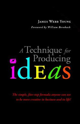 A 5-Step Technique for Producing Ideas circa 1939