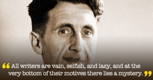 Why Writers Write: George Orwell on the Four Universal Motives for Creative Work