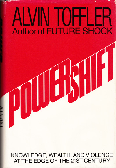 Powershift Alvin Toffler Visionary Wisdom On The Age Of Post Fact