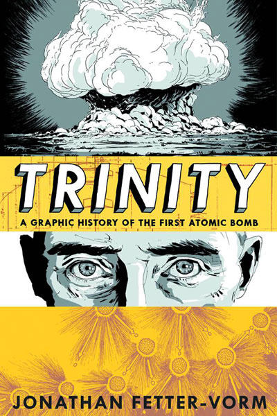 A Graphic History of the First Atomic Bomb Trinity