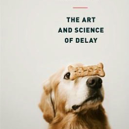 The Science of Waiting and the Art of Delay