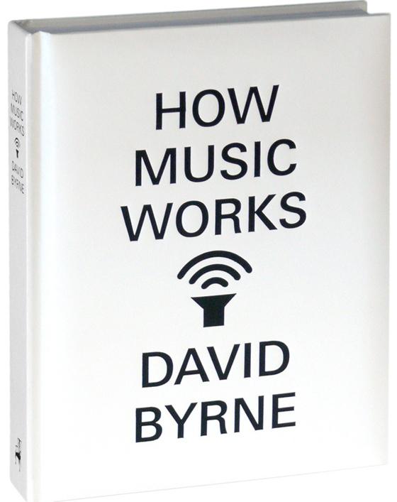 David Byrne on How Music and Creativity Work
