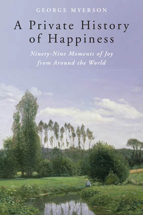 From Ptolemy to George Eliot to William Blake, a Private History of Everyday Happiness