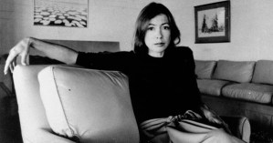Joan Didion on Storytelling, the Economy of Words, and Facing Rejection