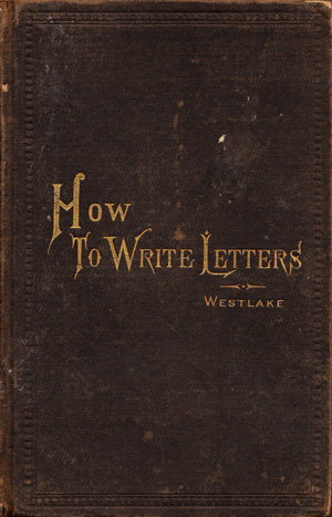 How to Write Letters: A 19th-Century Guide to the Lost Art