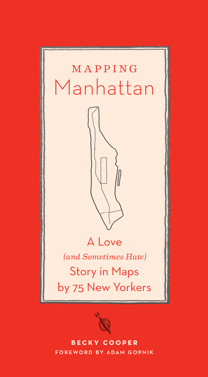 Mapping Manhattan: A Love Letter in Subjective Cartography by Neil deGrasse Tyson, Malcolm Gladwell, Yoko Ono & 72 Other New Yorkers