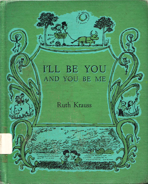 I'll Be You and You Be Me: A Vintage Ode to Friendship and the Imagination, Illustrated by Young Maurice Sendak