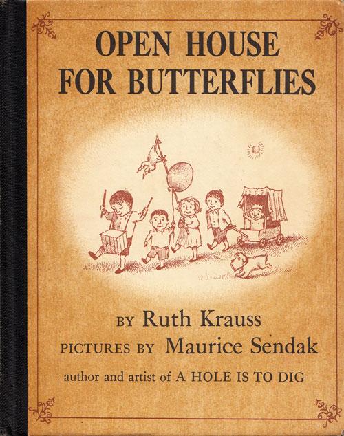 Open House for Butterflies: Ruth Krauss's Final and Loveliest Collaboration with Maurice Sendak