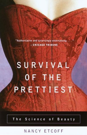 Survival of the Prettiest: Harvard Cognitive Scientist Nancy Etcoff on the Science of Beauty