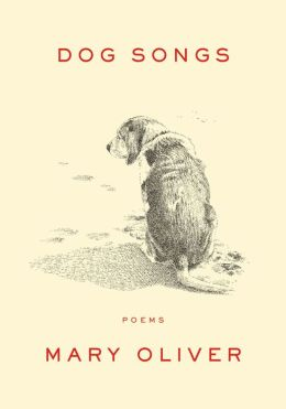 Dog Songs: Mary Oliver on What Dogs Teach Us About the