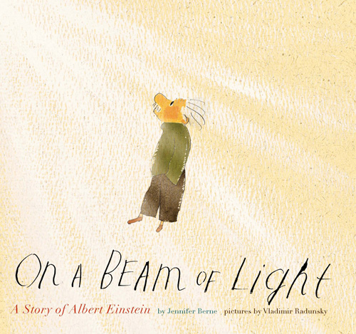 On a Beam of Light: The Story of Albert Einstein, Illustrated by the Great Vladimir Radunsky