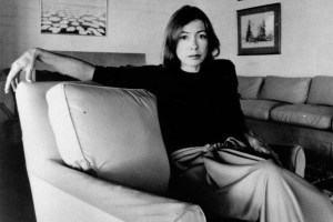 Joan Didion on Telling Stories, the Economy of Words, Starting Out as a Writer, and Facing Rejection