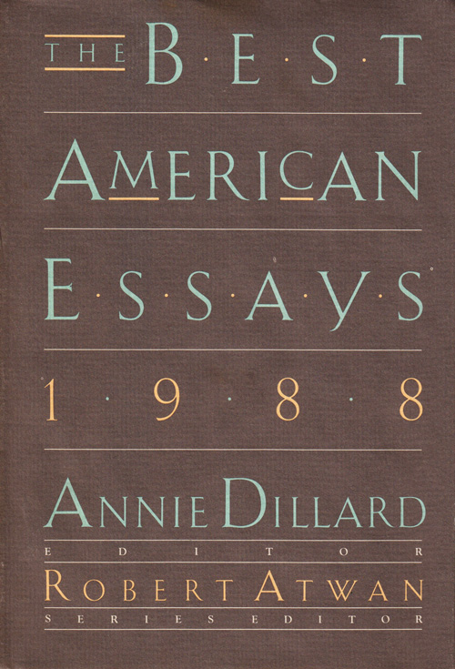 annie dillard on the art of the essay and the different  only a person who is congenitally selfcentered has the effrontery and the  stamina to write essays eb white remarked in his reflection on the art  of