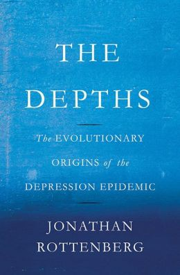 The Unaddressed Business of Filling Our Souls: Mood Science and the Evolutionary Origins of Depression