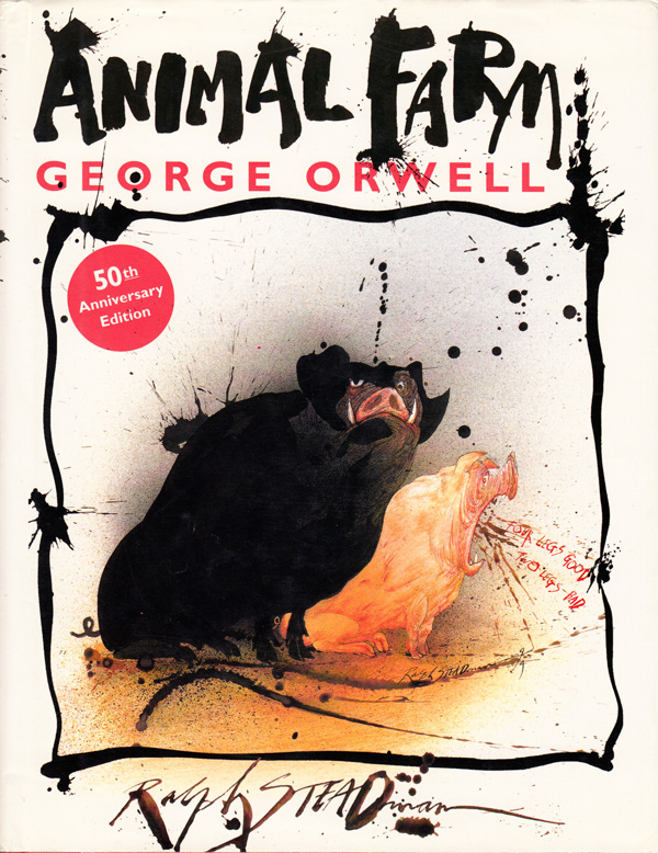 George Orwell's Animal Farm Illustrated by Ralph Steadman