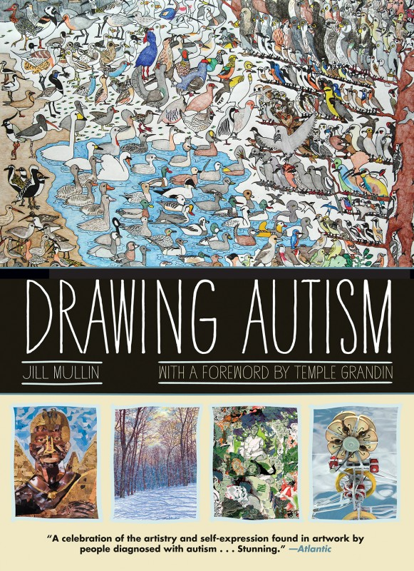 Drawing Autism: A Visual Tour of the Autistic Mind from Kids and Celebrated Artists on the Spectrum
