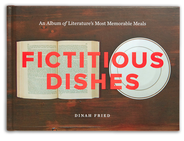 Fictitious Dishes: Elegant and Imaginative Photographs of Meals from Famous Literature