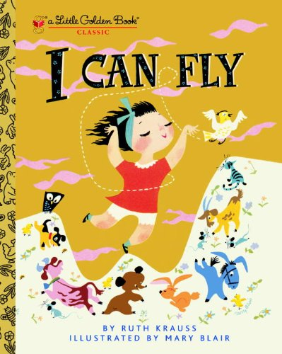 I Can Fly: A Heartening Vintage Gem by Ruth Krauss, with Illustrations by Celebrated Disney Artist Mary Blair