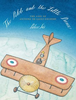 The Pilot and the Little Prince: Beloved Illustrator Peter Sís Captures the Bittersweet Story of Antoine de Saint-Exupéry
