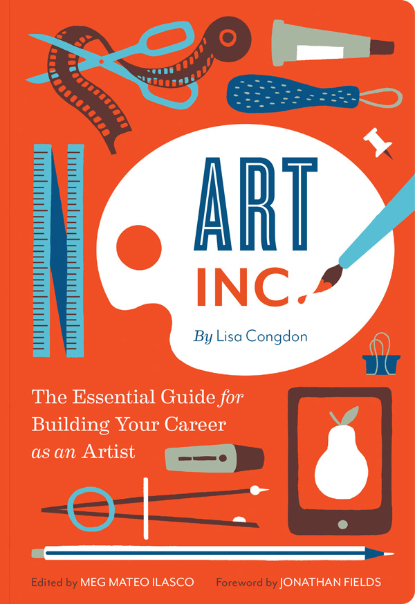 Art, Inc.: A Field Guide to the Psychology and Practicalities of Becoming a Successful Artist