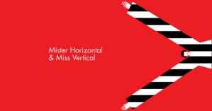 Mister Horizontal & Miss Vertical: A Minimalist Illustrated Meditation on How We Become Who We Are