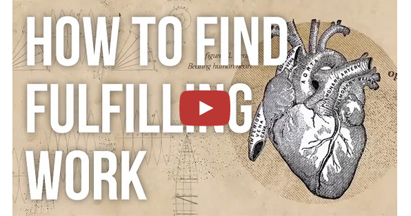 How To Find Fulfilling Work Brain Pickings