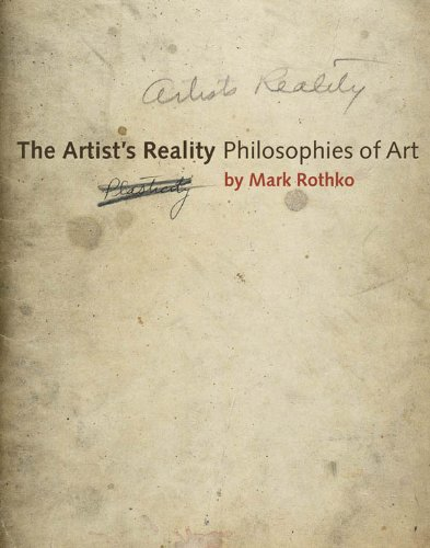 The Artist's Reality: Mark Rothko's Little-Known Writings on Art, Artists, and What the Notion of Plasticity Reveals about Storytelling