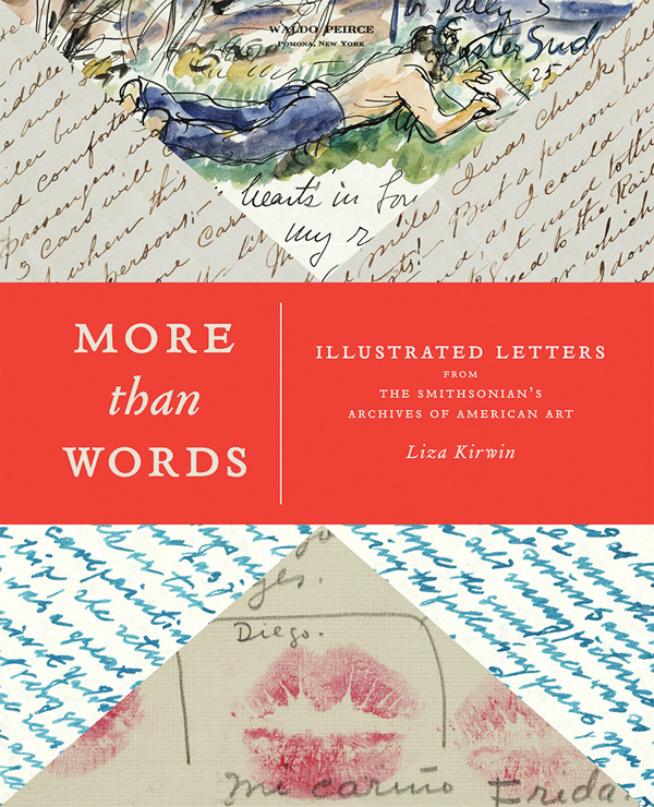 More than Words: The Illustrated Love Letters, Thank-You Notes, and Travelogues of Great Artists, from Kahlo to Calder to Saint-Exupéry