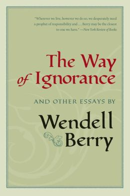 """Wendell Berry on the Grandeur of Small Places and the Perils of Our """"Rugged Individualism"""""""